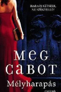 Meg Cabot: Mélyharapás -  (Könyv)