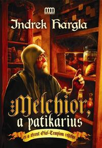 Indrek Hargla: Melchior, a patikárius és a Szent Olaf-Templom rejtélye -  (Könyv)