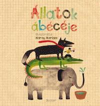 Máray Mariann: Állatok ábécéje -  (Könyv)