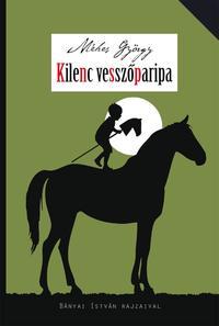 Méhes György: Kilenc vesszőparipa - Vidám családregény -  (Könyv)