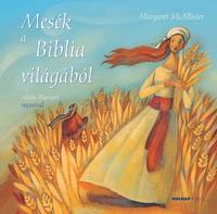 Margaret McAllister: Mesék a Biblia világából -  (Könyv)