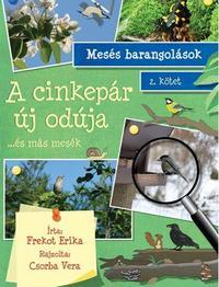 Frekot Erika: Mesés barangolások 2. kötet - A cinkepár új odúja - ...és más mesék -  (Könyv)