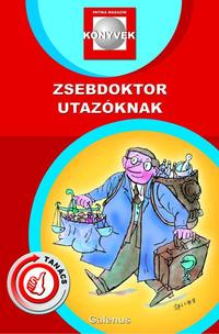 Felkai Péter: Zsebdoktor utazóknak -  (Könyv)