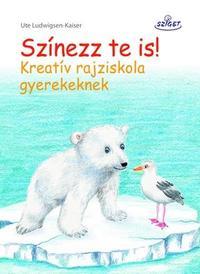 Ute Ludwigsen-Kaiser: Színezz te is! Kreatív rajziskola gyerekeknek -  (Könyv)