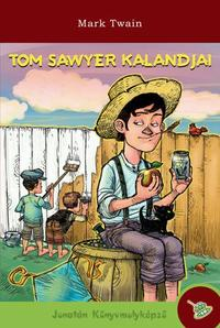 Mark Twain: Tom Sawyer kalandjai -  (Könyv)