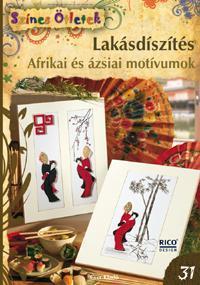 Gulázsi Aurélia (szerk.): Lakásdíszítés - Afrikai és ázsiai motívumok - Színes Ötletek - Fortélyok 47. -  (Könyv)
