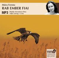 Móra Ferenc: Rab ember fiai - Hangoskönyv MP3 - Boromisza Dóra előadásában -  (Könyv)