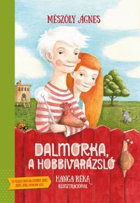 Mészöly Ágnes: Dalmorka, a hobbivarázsló -  (Könyv)