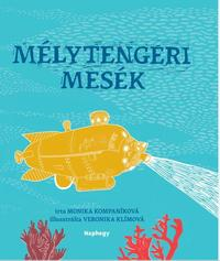 Monika Kompaníková: Mélytengeri mesék -  (Könyv)
