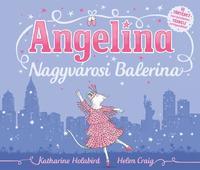Katharine Holabird: Angelina - Nagyvárosi balerina -  (Könyv)