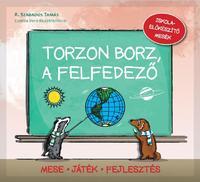 Csorba Vera, Szabados Tamás: Torzon borz, a felfedező - Iskola-előkészítő mesék -  (Könyv)