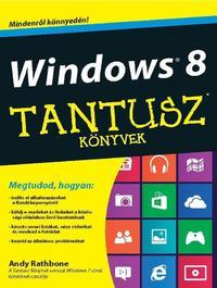 Andy Rathbone: Windows 8 - Tantusz könyvek - Tantusz Könyvek -  (Könyv)