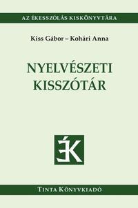 Kiss Gábor, Kohári Anna: Nyelvészeti kisszótár -  (Könyv)