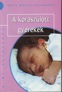Edith Müller-Rieckmann: A koraszülött gyerekek -  (Könyv)