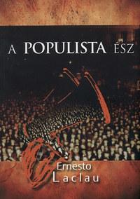 Ernesto Laclau: A populista ész -  (Könyv)
