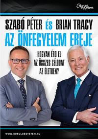Szabó Péter, Brian Tracy: Az önfegyelem ereje - Hogyan érd el az összes célodat az életben? -  (Könyv)