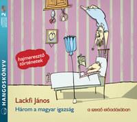 Lackfi János: Három a magyar igazság - Hangoskönyv - (2 CD) -  (Könyv)