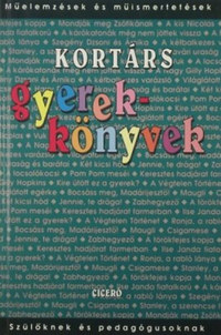 Borbély Sándor (Szerk.), Komáromi Gabriella (Szerk.): Kortárs gyerekkönyvek - Műelemzések és műismertetések -  (Könyv)