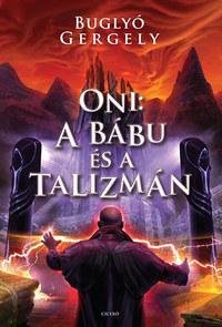Buglyó Gergely: Oni: A bábu és a Talizmán -  (Könyv)