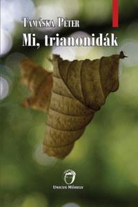 Tamáska Péter: Mi, trianonidák -  (Könyv)