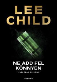 Lee Child: Ne add fel könnyen -  (Könyv)