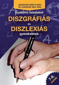 Dr. Szamosiné Nagy Sára, Gergényiné Németh Erika: Gyakorló feladatok diszgráfiás és diszlexiás gyerekeknek 7-8. osztály -  (Könyv)