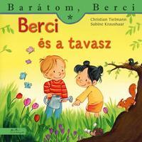 Christian Tielmann, Sabine Kraushaar: Berci és a tavasz -  (Könyv)