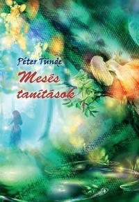 Péter Tünde: Mesés tanítások -  (Könyv)