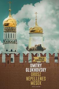 Dmitry Glukhovsky: Orosz népellenes mesék -  (Könyv)