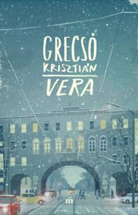Grecsó Krisztián: Vera -  (Könyv)