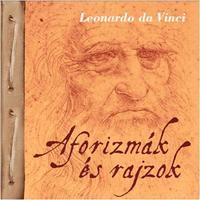 Leonardo Da Vinci: Aforizmák és rajzok - Leonardo da Vinci -  (Könyv)