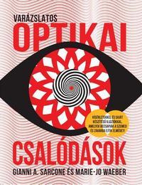 Gianni A. Sarcone, Marie-Jo Waeber: Varázslatos optikai csalódások -  (Könyv)