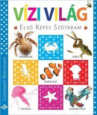 Váradi Ferenc (kiad.): Vízi világ - Első képes szótáram -  (Könyv)