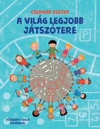 Czernák Eszter: A világ legjobb játszótere -  (Könyv)