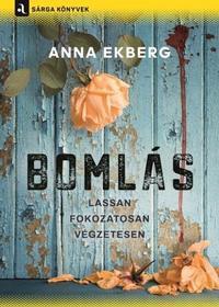 Anna Ekberg: Bomlás -  (Könyv)