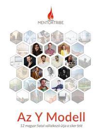Majsai Richárd: MentorTribe - Az Y Modell - 12 magyar fiatal vállalkozó útja a siker felé -  (Könyv)