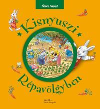 Tony Wolf: Kisnyuszi Répavölgyben -  (Könyv)