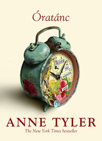 Anne Tyler: Óratánc -  (Könyv)