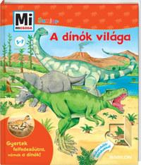 Bärbel Oftring: A dínók világa - Mi Micsoda Junior - Gyertek felfedezőútra, várnak a dínók! - Kukucskáló ablakokkal -  (Könyv)