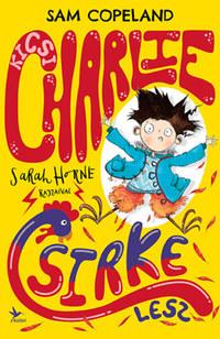 Sam Copeland: Kicsi Charlie csirke lesz -  (Könyv)