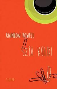Rainbow Rowell: Szív küldi -  (Könyv)