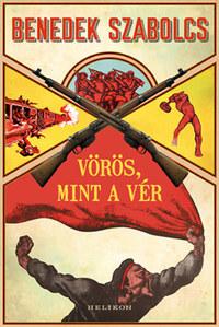 Benedek Szabolcs: Vörös, mint a vér -  (Könyv)
