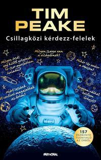 Tim Peake: Csillagközi kérdezz-felelek - 157 észbontó tudnivaló az űrből -  (Könyv)