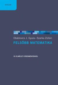 Szarka Zoltán, Obádovics J. Gyula: Felsőbb matematika -  (Könyv)
