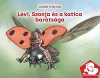 Lupták Krisztina: Levi, Szonja és a katica barátsága - Már egyedül olvasok -  (Könyv)