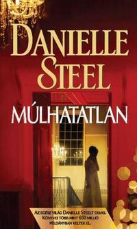 Danielle Steel: Múlhatatlan -  (Könyv)