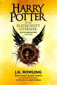 J. K. Rowling, Jack Thorne, John Tiffany: Harry Potter és az elátkozott gyermek -  (Könyv)