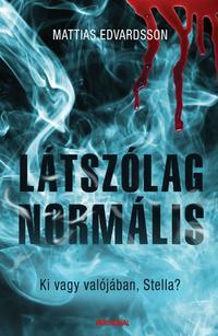 Mattias Edvardsson: Látszólag normális -  (Könyv)