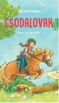 Astrid Frank: Csodalovak - Donna, az igaz barát -  (Könyv)