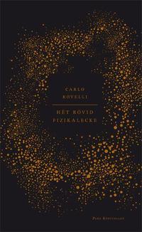 Carlo Rovelli: Hét rövid fizikalecke -  (Könyv)